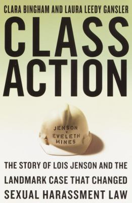Cover image for Class action : the story of Lois Jenson and the landmark case that changed sexual harassment law