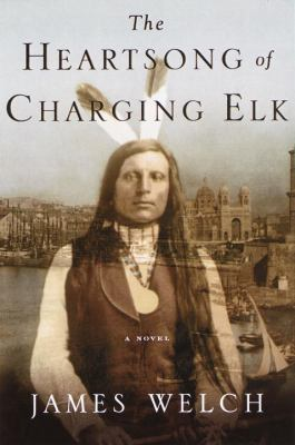 Cover image for The heartsong of Charging Elk : a novel