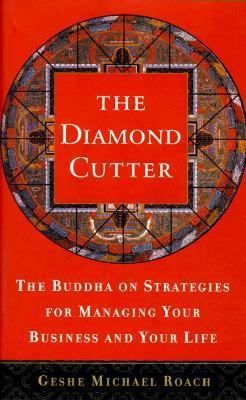 Cover image for The diamond cutter : the Buddha on managing your business and your life