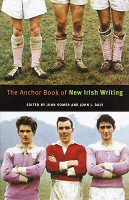 Cover image for The Anchor book of new Irish writing : the new Gaelach ficsean