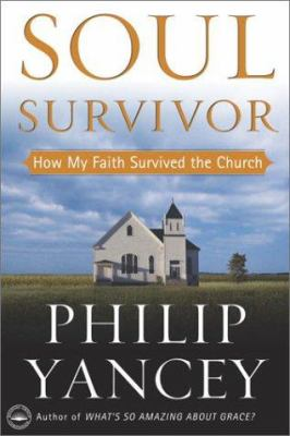 Cover image for Soul survivor : how my faith survived the church
