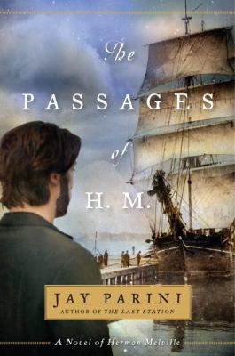 Cover image for The passages of H.M. : a novel of Herman Melville