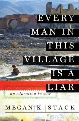 Cover image for Every man in this village is a liar : an education in war