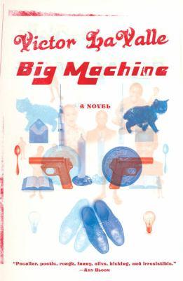 Cover image for Big machine : a novel