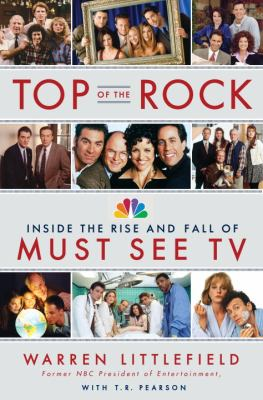 Cover image for Top of the rock : inside the rise and fall of must see TV