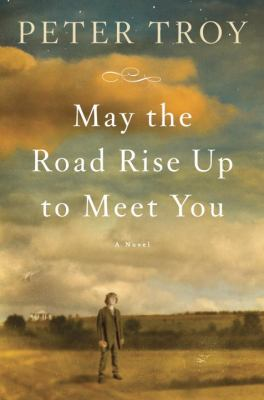 Cover image for May the road rise up to meet you : a novel