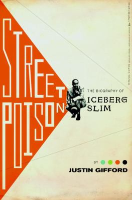 Cover image for Street poison : the biography of Iceberg Slim