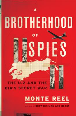 Cover image for A brotherhood of spies : the U-2 and the CIA's secret war