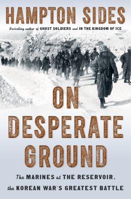 Cover image for On desperate ground : the Marines at the reservoir, the Korean War's greatest battle