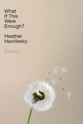 Cover image for What if this were enough? : essays