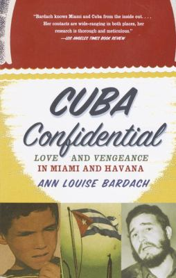 Cover image for Cuba confidential : love and vengeance in Miami and Havana
