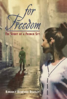 Cover image for For freedom : the story of a French spy