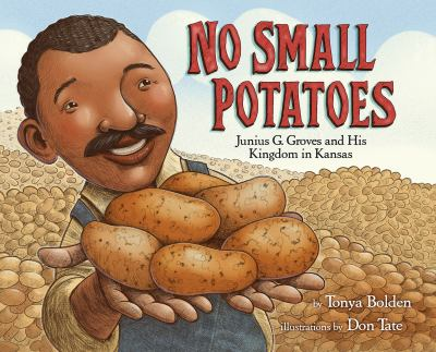 Cover image for No small potatoes : Junius G. Groves and his kingdom in Kansas
