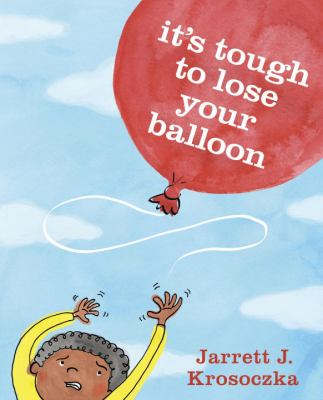 Cover image for It's tough to lose your balloon