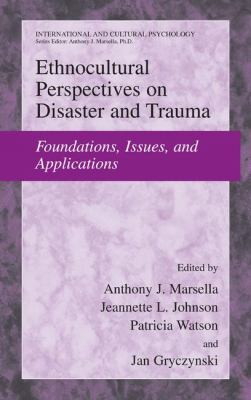 Cover image for Ethnocultural perspectives on disasters and trauma : foundations, issues, and applications