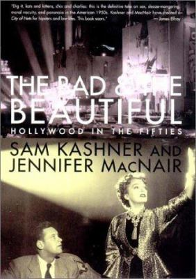 Cover image for The bad & the beautiful : Hollywood in the fifties