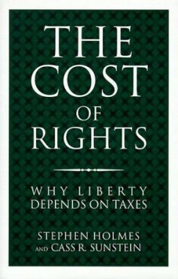 Cover image for The cost of rights : why liberty depends on taxes