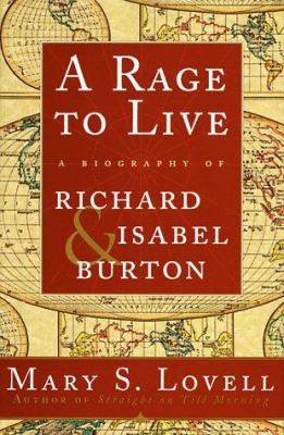 Cover image for A rage to live : a biography of Richard and Isabel Burton