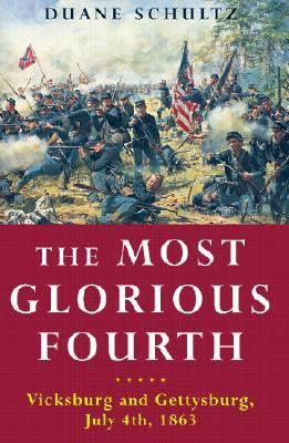 Cover image for The most glorious fourth : Vicksburg and Gettysburg, July 4, 1863
