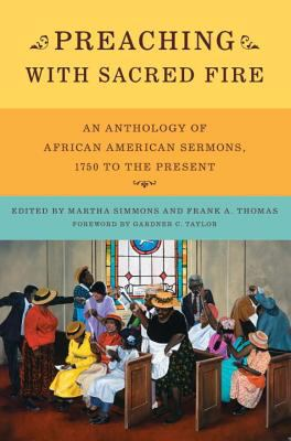 Cover image for Preaching with sacred fire : an anthology of African American sermons, 1750 to the present