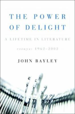 Cover image for The power of delight : a lifetime in literature : essays, 1962-2002