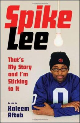 Cover image for Spike Lee : that's my story and I'm sticking to it
