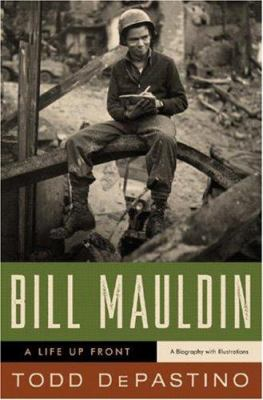 Cover image for Bill Mauldin : a life up front