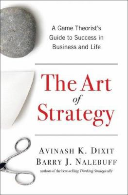 Cover image for The art of strategy : a game theorist's guide to success in business & life