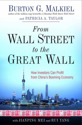 Cover image for From Wall Street to the Great Wall : how investors can profit from China's booming economy