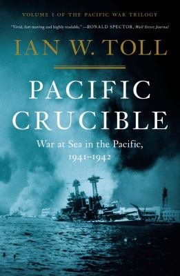 Cover image for Pacific crucible : war at sea in the Pacific, 1941-1942