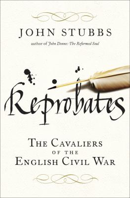 Cover image for Reprobates : the cavaliers of the English Civil War