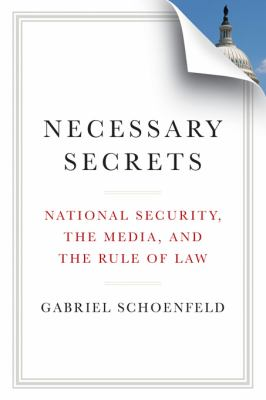 Cover image for Necessary secrets : national security, the media, and the rule of law