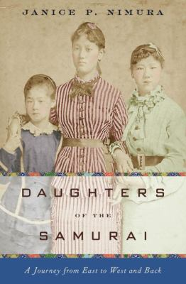 Cover image for Daughters of the samurai : a journey from East to West and back