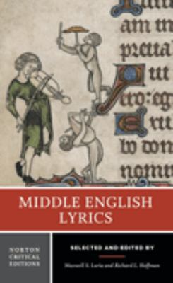 Cover image for Middle English lyrics; authoritative texts, critical and historical backgrounds, perspectives on six poems.