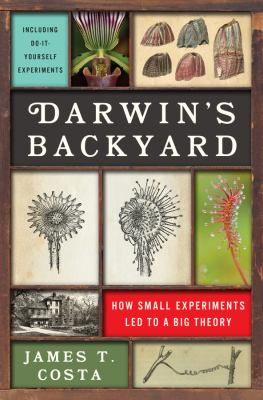 Cover image for Darwin's backyard : how small experiments led to a big theory