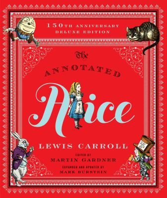 Cover image for The annotated Alice : Alice's adventures in wonderland & through the looking-glass