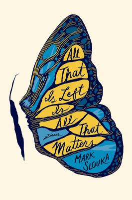 Cover image for All that is left is all that matters : stories