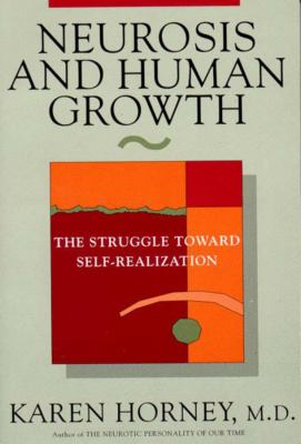 Cover image for Neurosis and human growth : the struggle toward self-realization