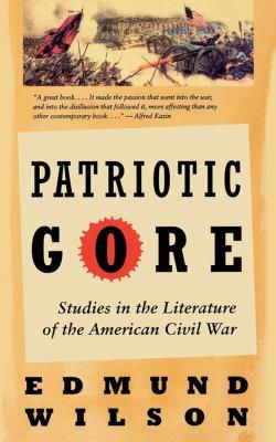 Cover image for Patriotic gore : studies in the literature of the American Civil War