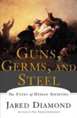 Cover image for Guns, germs, and steel : the fates of human societies