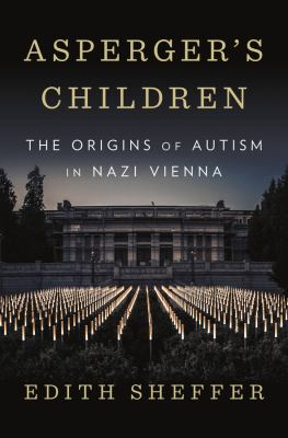 Cover image for Asperger's children : the origins of autism in Nazi Vienna