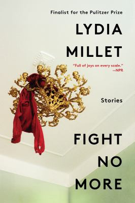 Cover image for Fight no more : stories