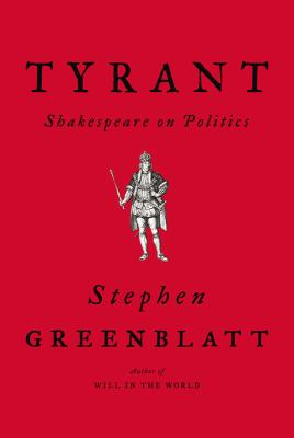 Cover image for Tyrant : Shakespeare on politics