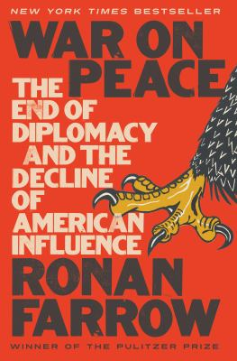 Cover image for War on peace : the end of diplomacy and the decline of American influence