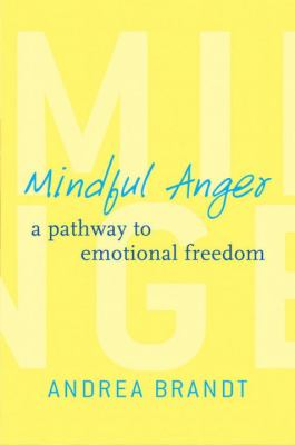 Cover image for Mindful anger : a pathway to emotional freedom
