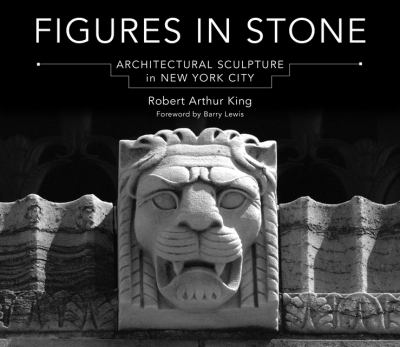 Cover image for Figures in stone : architectural sculpture in New York City