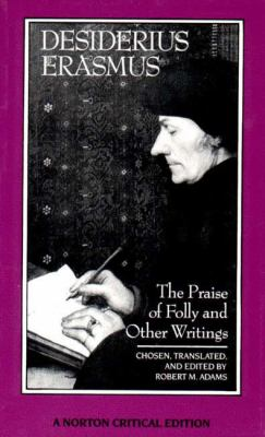 Cover image for The praise of folly and other writings : a new translation with critical commentary