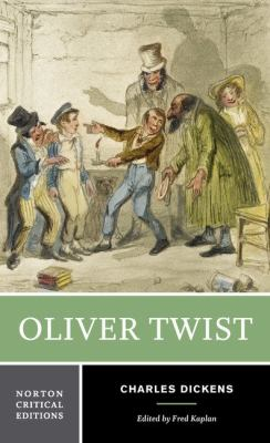 Cover image for Oliver Twist : authoritative text, backgrounds and sources, early reviews, criticism