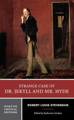 Cover image for Strange case of Dr. Jekyll and Mr. Hyde : an authoritative text, backgrounds and contexts, performance adaptations, criticism