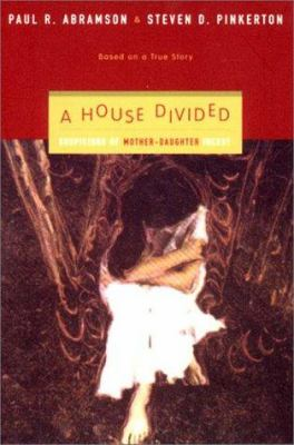 Cover image for A house divided : suspicions of mother-daughter incest (based on a true story)